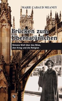 Abbildung von Meaney | Brücken zum Übernatürlichen | 2018 | Simone Weil über das Böse, den...