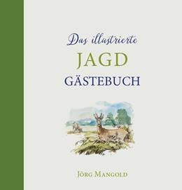 Abbildung von Mangold | Das illustrierte Jagdgästebuch | 2018
