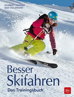 Abbildung von Henner / Holzmann | Besser Skifahren | 2018 | Das Trainingsbuch