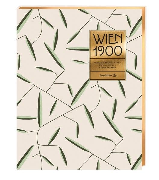 Wien 1900 | Brandstätter / Gregori / Metzger, 2018 | Buch (Cover)