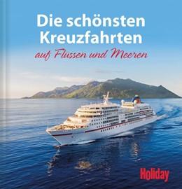 Abbildung von Imhof | HOLIDAY Reisebuch: Die schönsten Kreuzfahrten auf Flüssen und Meeren | 1. Auflage | 2018 | beck-shop.de