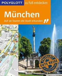 Abbildung von Baedeker | POLYGLOTT Reiseführer München zu Fuß entdecken | 2018 | Auf 30 Touren die Stadt erkund...