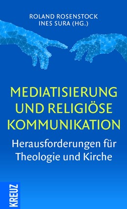 Abbildung von Rosenstock / Sura | Mediatisierung und religiöse Kommunikation | 1. Auflage | 2018 | beck-shop.de