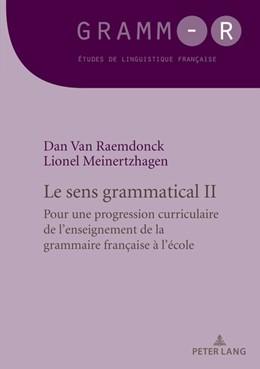 Abbildung von Raemdonck / Meinertzhagen | Le sens grammatical 2 | 1. Auflage | 2018 | beck-shop.de