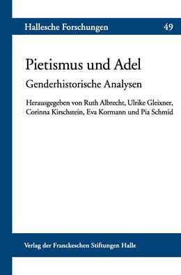 Abbildung von Albrecht / Gleixner / Kirschstein / Kormann / Schmid | Pietismus und Adel | 2018 | Genderhistorische Analysen