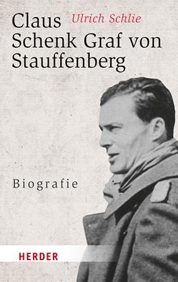 Abbildung von Schlie | Claus Schenk Graf von Stauffenberg | 2018 | Biografie