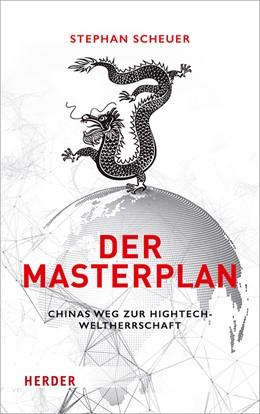 Abbildung von Scheuer | Der Masterplan | 2018 | Chinas Weg zur Hightech-Welthe...