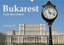 Abbildung von Boensch | Bukarest - Paris des Ostens (Wandkalender 2019 DIN A3 quer) | 6. Edition 2018 | 2018 | Bukarest - Paris des Ostens (M...