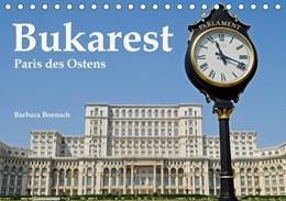 Abbildung von Boensch | Bukarest - Paris des Ostens (Tischkalender 2019 DIN A5 quer) | 6. Edition 2018 | 2018 | Bukarest - Paris des Ostens (M...
