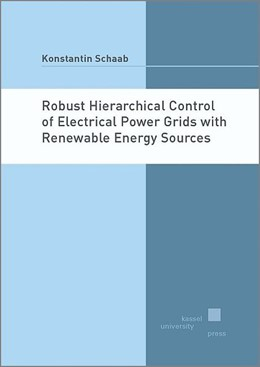 Abbildung von Schaab | Robust Hierarchical Control of Electrical Power Grids with Renewable Energy Sources | 2018