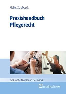 Abbildung von Müller / Schabbeck   Praxishandbuch Pflegerecht   2018