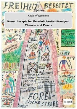 Abbildung von Watermann | Kunsttherapie bei Persönlichkeitsstörungen: Theorie und Praxis | 1. Auflage | 2018 | beck-shop.de