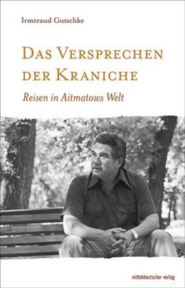 Abbildung von Gutschke | Das Versprechen der Kraniche | 1. Auflage | 2018 | beck-shop.de