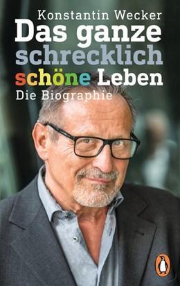 Abbildung von Wecker | Das ganze schrecklich schöne Leben | 1. Auflage | 2018 | beck-shop.de