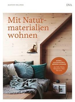 Abbildung von Hellweg | Mit Naturmaterialien wohnen | 1. Auflage | 2018 | beck-shop.de