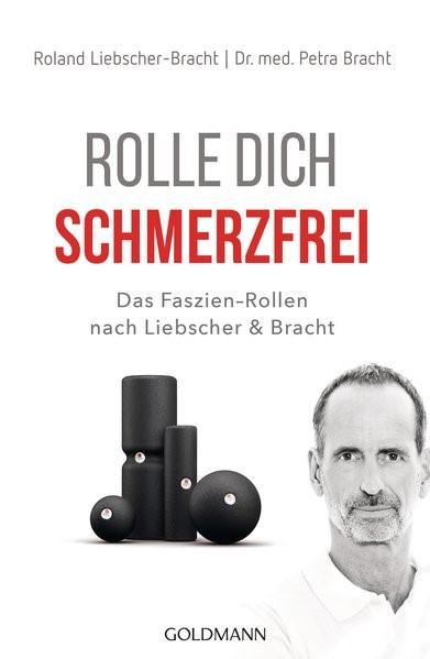 Rolle dich schmerzfrei   Bracht / Liebscher-Bracht, 2019   Buch (Cover)