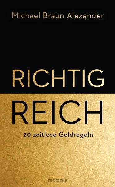 Richtig reich | Braun Alexander, 2018 | Buch (Cover)