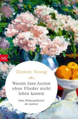 Abbildung von Young | Warum Jane Austen ohne Flieder nicht leben konnte | 2019 | Vom Philosophieren im Garten