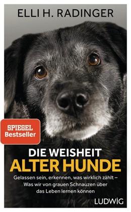 Abbildung von Radinger | Die Weisheit alter Hunde | 1. Auflage | 2018 | beck-shop.de