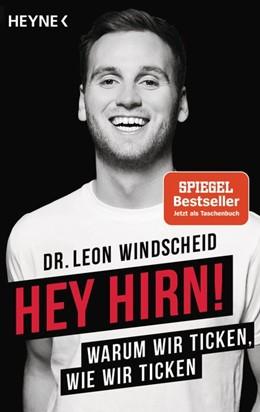 Abbildung von Windscheid | Hey Hirn! | 2018 | Warum wir ticken, wie wir tick...
