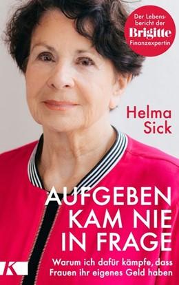 Abbildung von Sick | Aufgeben kam nie in Frage | 1. Auflage | 2018 | beck-shop.de