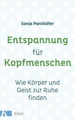 Abbildung von Panthöfer | Entspannung für Kopfmenschen | 1. Auflage | 2018 | beck-shop.de