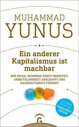 Abbildung von Yunus   Ein anderer Kapitalismus ist machbar   2018   Wie Social Business Armut bese...