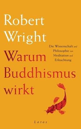 Abbildung von Wright   Warum Buddhismus wirkt   2018   Die Wissenschaft und Philosoph...