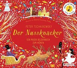 Abbildung von Courtney-Tickle   Peter Tschaikowsky. Der Nussknacker   1. Auflage   2018   beck-shop.de