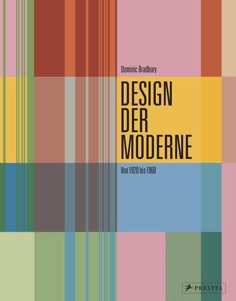 Design der Moderne: Art déco, Bauhaus, Mid-Century, Industriedesign | Bradbury, 2018 | Buch (Cover)