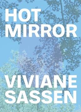 Abbildung von Sassen / Clayton   Viviane Sassen: Hot Mirror   2018