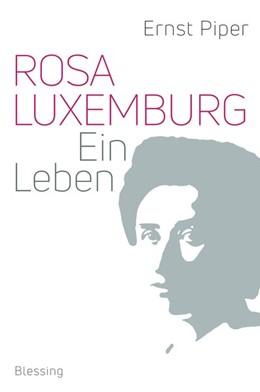Abbildung von Piper | Rosa Luxemburg | 2018 | Ein Leben