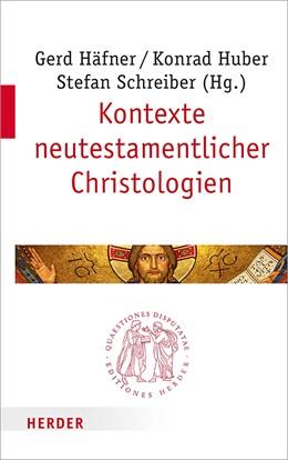 Abbildung von Häfner / Huber | Kontexte neutestamentlicher Christologien | 1. Auflage | 2018 | beck-shop.de