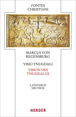 Abbildung von Marcus von Regensburg | Visio Tnugdali - Vision des Tnugdal | 2018 | Lateinisch - Deutsch