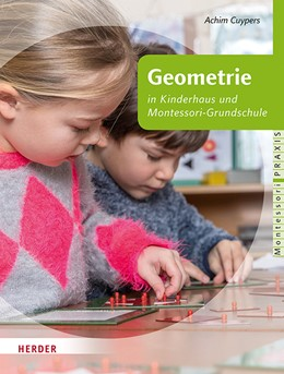 Abbildung von Cuypers | Geometrie in Kinderhaus und Montessori-Grundschule | 1. Auflage | 2018 | beck-shop.de