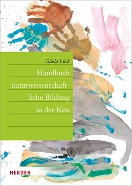 Abbildung von Lück   Handbuch naturwissenschaftliche Bildung in der Kita   8. Auflage   2018   beck-shop.de