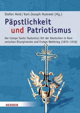 Abbildung von Heid / Hummel | Päpstlichkeit und Patriotismus | 1. Auflage | 2018 | beck-shop.de