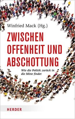 Abbildung von Mack | Zwischen Offenheit und Abschottung | 1. Auflage | 2018 | beck-shop.de