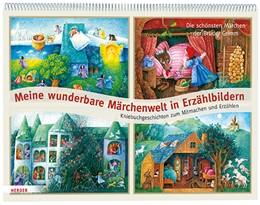 Abbildung von Meine wunderbare Märchenwelt in Erzählbildern | 2018 | Die schönsten Märchen der Brüd...