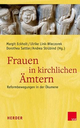 Abbildung von Eckholt / Link-Wieczorek | Frauen in kirchlichen Ämtern | 1. Auflage | 2018 | beck-shop.de