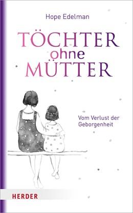 Abbildung von Edelman | Töchter ohne Mütter | 1. Auflage | 2018 | beck-shop.de