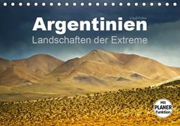 Abbildung von Boettcher   Argentinien - Landschaften der Extreme (Tischkalender 2019 DIN A5 quer)   4. Edition 2018   2018   Argentinien besticht durch far...