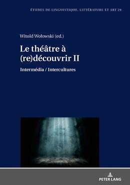 Abbildung von Wolowski   Le théâtre à (re)découvrir II   2018   Intermédia / Intercultures   29