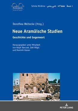 Abbildung von Weltecke | Neue Aramäische Studien | 2018 | Geschichte und Gegenwart | 1