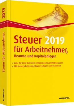Abbildung von Dittmann / Haderer / Happe | Steuer 2019 für Arbeitnehmer, Beamte und Kapitalanleger | 2018 | 03601