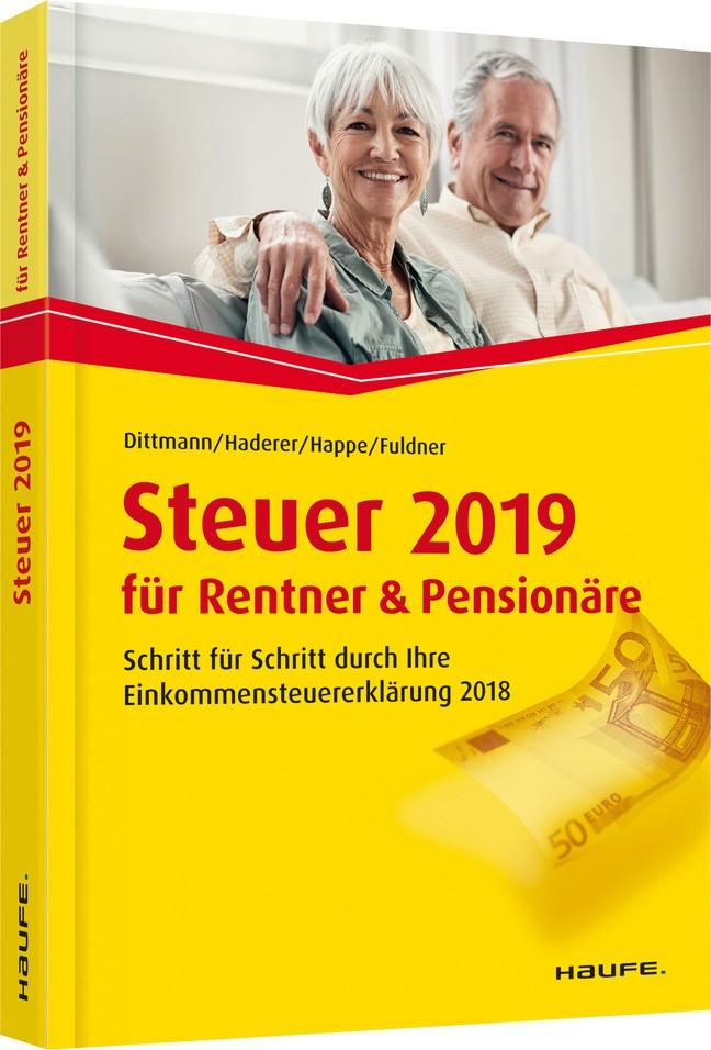 Steuer 2019 für Rentner und Pensionäre | Dittmann / Haderer / Happe | 13. Auflage, 2018 | Buch (Cover)
