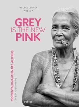 Abbildung von Pawlik | GREY IS THE NEW PINK | 1. Auflage | 2018 | beck-shop.de