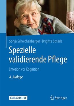 Abbildung von Scheichenberger / Scharb   Spezielle validierende Pflege   4. Aufl. 2018   2018   Emotion vor Kognition