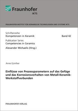 Abbildung von Günther | Einflüsse von Prozessparametern auf das Gefüge und das Korrosionsverhalten von Metall-Keramik-Werkstoffverbunden. | 1. Auflage | 2018 | 42 | beck-shop.de