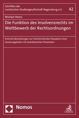 Abbildung von Heese | Die Funktion des Insolvenzrechts im Wettbewerb der Rechtsordnungen | 1. Auflage | 2018 | Heft 42 | beck-shop.de